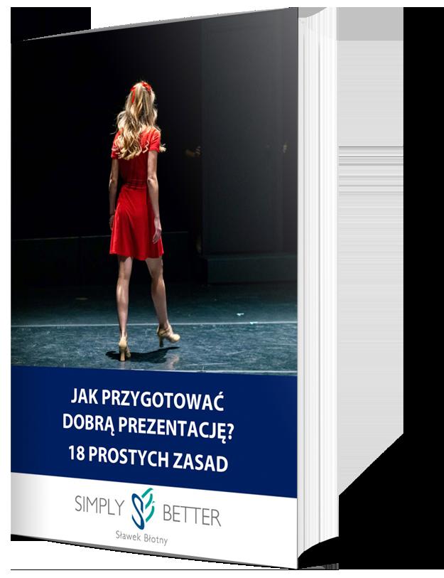Jak przygotować dobrą prezentację - 18 prostych zasad - Sławek Błotny (pobierz e-book)